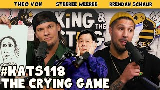 The Crying Game featuring Steebee Weebee | King and the Sting w/ Theo Von & Brendan Schaub #118