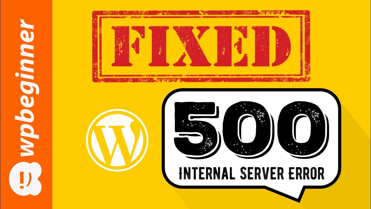 How to Fix the 500 Internal Server Error in WordPress (with