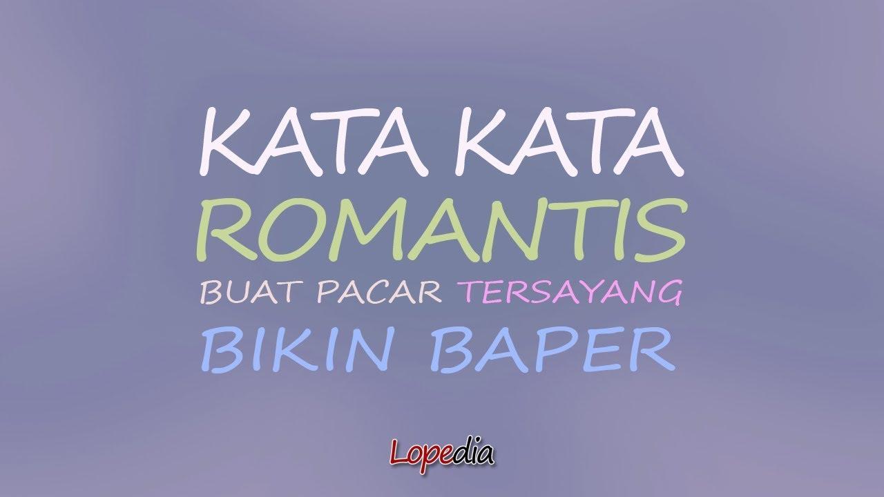 Kata Kata Romantis Buat Pacar Tersayang Bikin Baper Lopedia