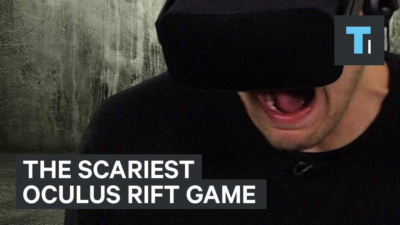 The scariest Oculus Rift game