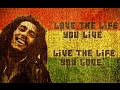 Bob Marley Love The Life You Live - Live The Life You Love