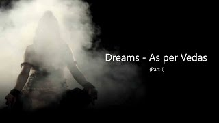 Dreams-As per Vedas (Part 1)