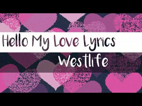 westlife---hello-my-love-(lyrics)