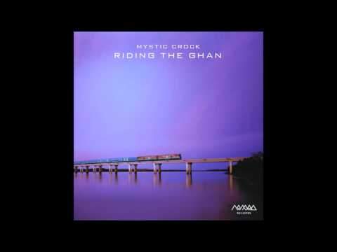 Mystic Crock - Riding The Ghan (Continuous Mix)