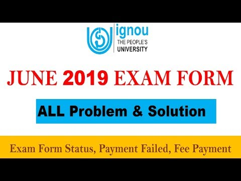 IGNOU JUNE 2019 EXAM FORM || ALL PROBLEM & SOLUTION || EXAM FORM STATUS, PAYMENT FAILED SOLUTION ||