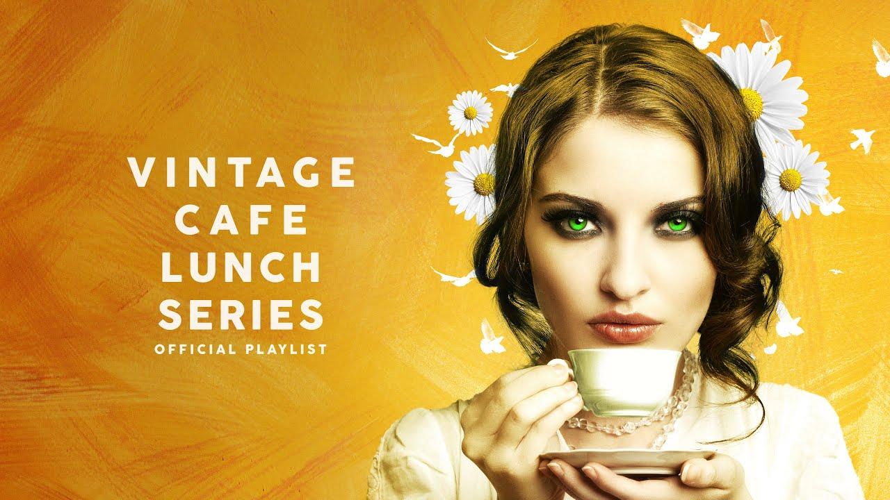 Vintage Café Lunch Time Series - Lounge Music 2020