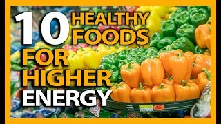 Foods That Give You Energy: Top 10 Foods To Boost Energy Naturally