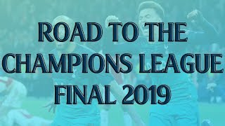 ROAD TO MADRID 2019 | CHAMPIONS LEAGUE FINAL | HIGHLIGHTS