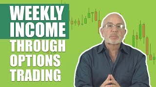 Is it Easy to Make Weekly Income Through Options Trading? (the answer may surprise you)