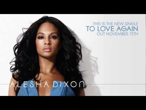 Alesha Dixon - To Love Again clip *NEW SINGLE - OUT 15TH NOV