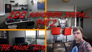 200 Subscriber Special Part 2: House Tour!