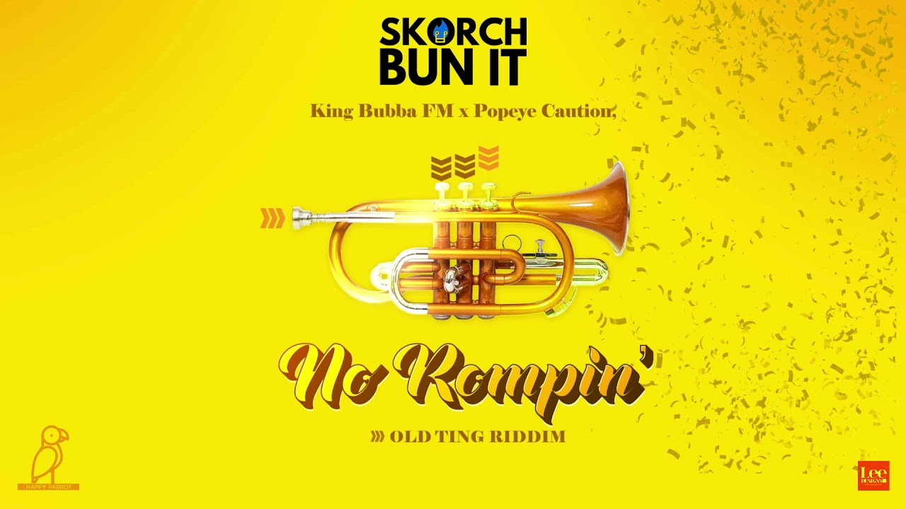 Download King Bubba FM x Popeye Caution - No Rompin I Like It (Old Ting Riddim) | 2021 Music Release