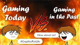 Gaming Today VS Gaming in The Past