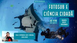 Fotosub e ciência cidadã - VERDE MAR AO VIVO #38