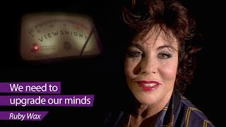 Ruby Wax: 'We need to upgrade our minds' - Viewsnight