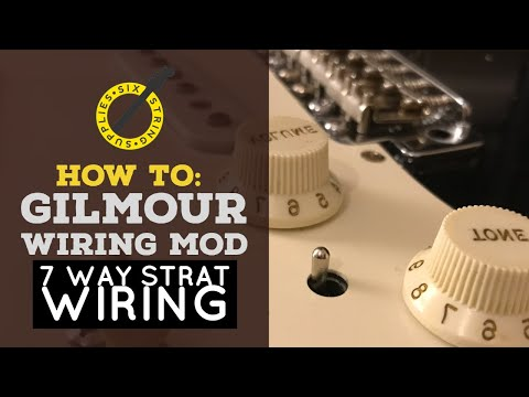Gilmour Strat Wiring Mod 7 Way Strat Wiring