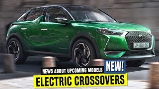 10 Upcoming Electric Crossover News and EV Model Range Updates for 2019