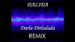 Dalida - Darla Dirladada remix