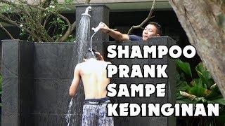 SHAMPOO PRANK INDONESIA | SAMPE KEDINGINAN ORANGNYA. KASIAN SEKALI. HUH! KEZEL!