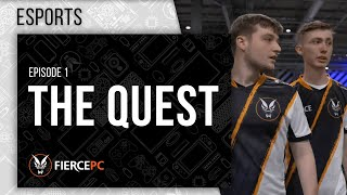 Fierce Esports l The Quest: Episode One