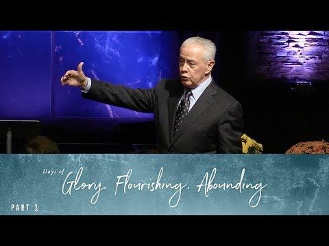 2018 - Days of Glory, Days of Flourishing, Days of Abounding, Part 1