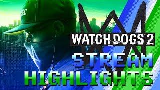 Watch Dogs 2 Stream HIGHLIGHTS