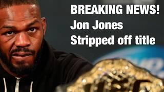 BREAKING NEWS: Jon Jones stripped off UFC title