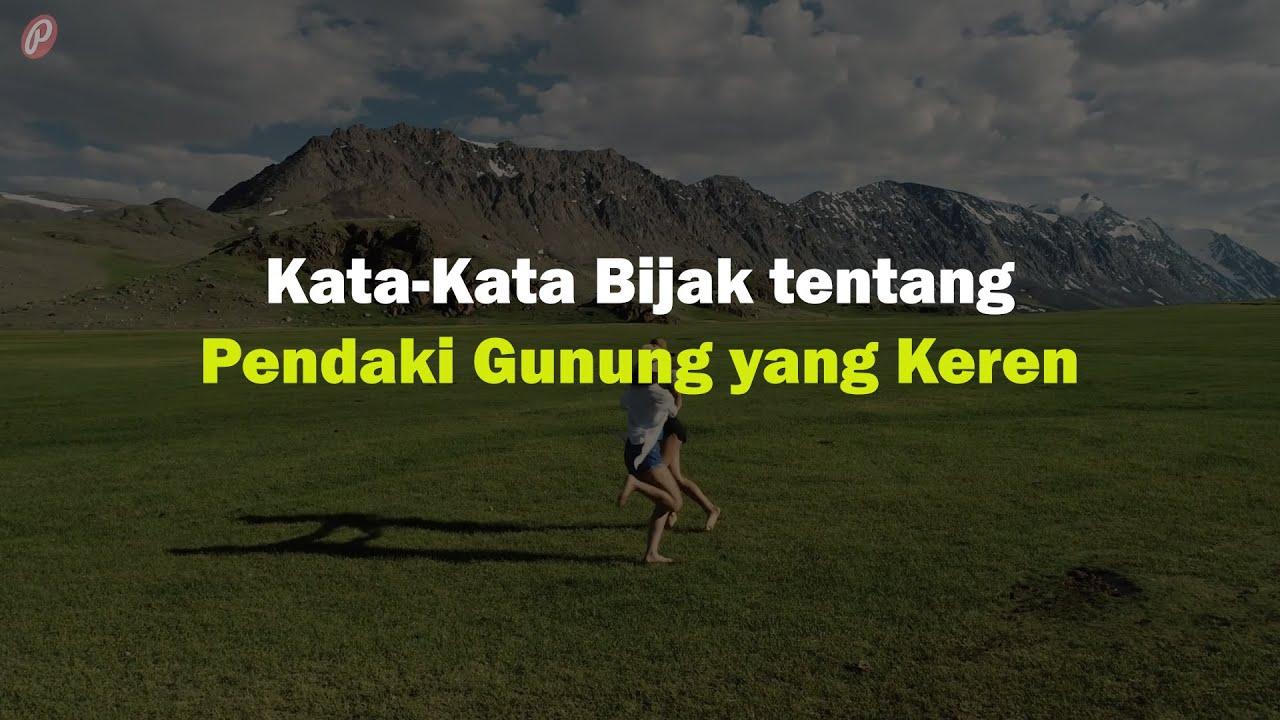 New Kata Kata Bijak Tentang Pendaki Gunung Yang Keren Youtube