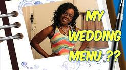 WHAT'S ON MY WEDDING MENU ?????