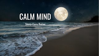 Soothing Music for Anxiety & Stress Relief - Instant Mind Calm, Deep Relaxation, Peace (Calm Mind)