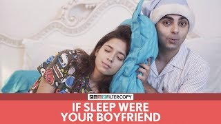 FilterCopy | If Sleep Were Your Boyfriend | Ft. Akash Deep Arora and Devika Vatsa