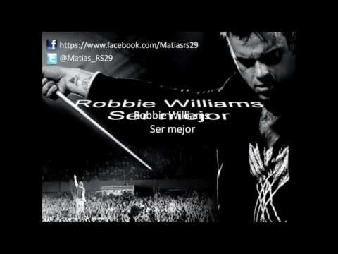 Robbie Williams - Ser mejor
