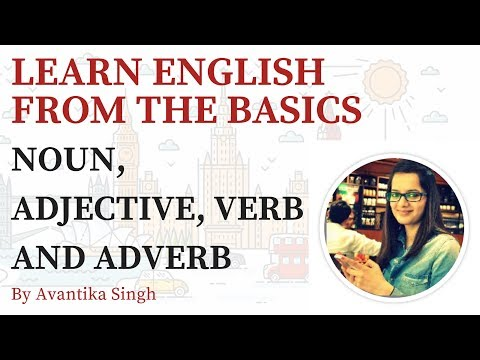 Learn English From The Basics - Noun, Adjective, Verb And Adverb
