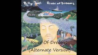 Billy Joel ~  River Of Dreams (Alternate Version) ~ Previously Unreleased
