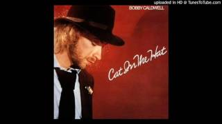 Bobby Caldwell - To Know What You've Got