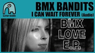 Watch Bmx Bandits I Can Wait Forever video