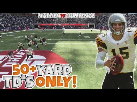 CAN I WIN BY ONLY SCORING 50+ YARD TOUCHDOWNS ALL GAME?? Madden 19 Challenge