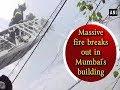 Massive fire breaks out in Mumbai's building - #Maharashtra News