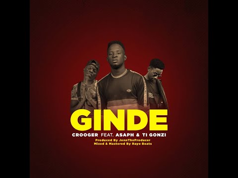 Crooger ft. Asaph & Ti Gonzi - Ginde (Official Lyric Video)