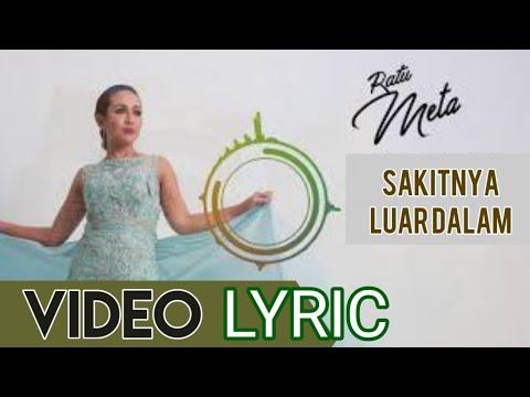 Ratu Meta - Sakitnya Luar Dalam (Official Video Lyrics NAGASWARA) #lirik