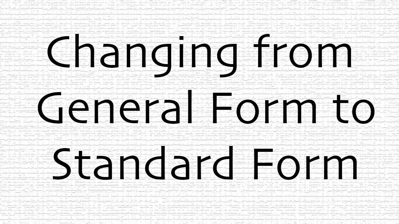 Quadratic: General Form to Standard Form - YouTube