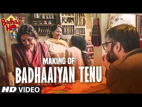 Making of Badhaaiyan Tenu Video Song | Badhaai Ho | Ayushmann Khurrana, Sanya Malhotra |