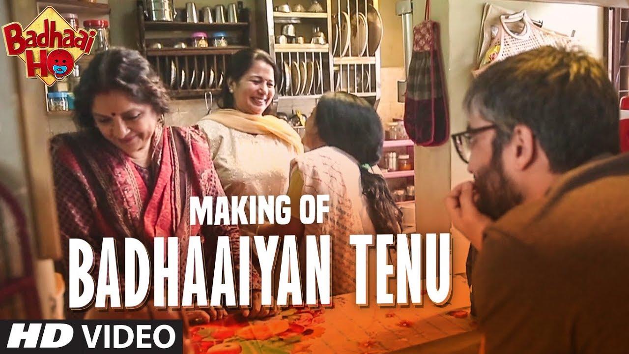 Making of Badhaaiyan Tenu Video Song | Badhaai Ho | Ayushmann Khurrana, Sanya Malhotra | Watch Online & Download Free