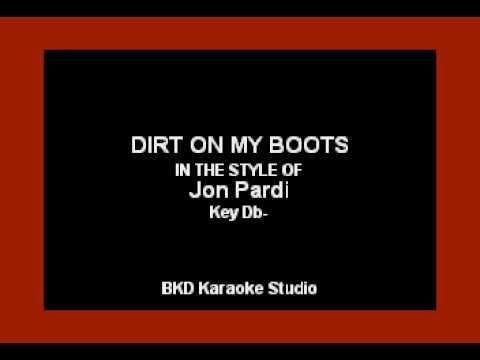 Dirt On My Boots (In the Style of Jon Pardi) (Karaoke with Lyrics)