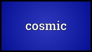 Cosmic Meaning