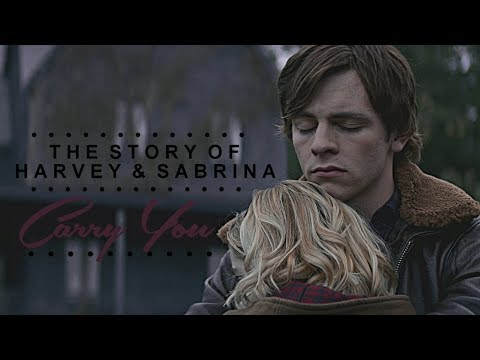 The Story Of Harvey & Sabrina | Carry You [S1]