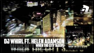 DJ Whirl feat. Helen Adamson - When The City Sleeps