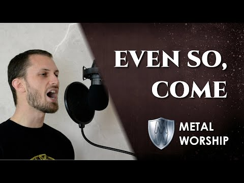 Metal Worship - Even So Come