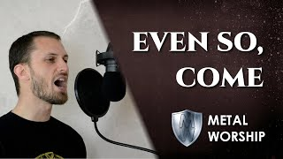 METAL WORSHIP // Even So Come - Kristian Stanfill (cover) // Christian symphonic metal
