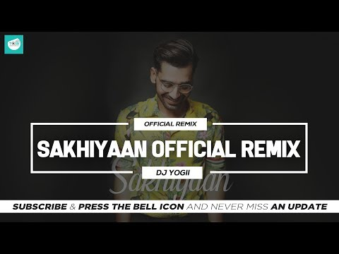 Sakhiyaan (Official Remix) DJ Yogii | Maninder Buttar | New Punjabi Songs 2019 | TEAM OF INDIAN DJS
